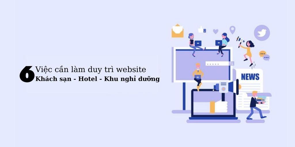 Tổng hợp việc cần làm duy trì website khách sạn tốt nhất