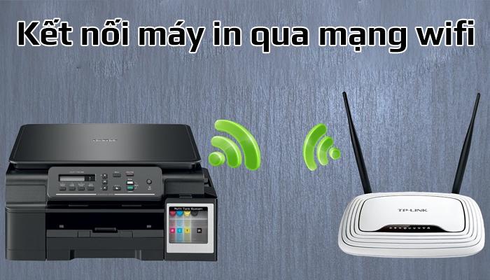 Hướng dẫn cách kết nối máy in qua mạng wifi